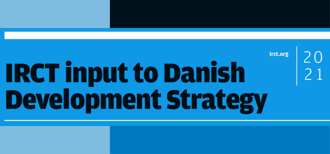 IRCT provides important input to the Danish Development Strategy